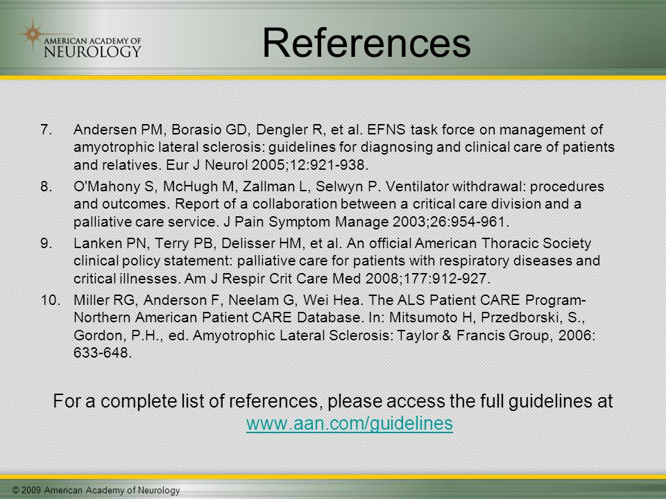 © 2009 American Academy of Neurology References 7.Andersen PM, Borasio GD, Dengler R, et al.
