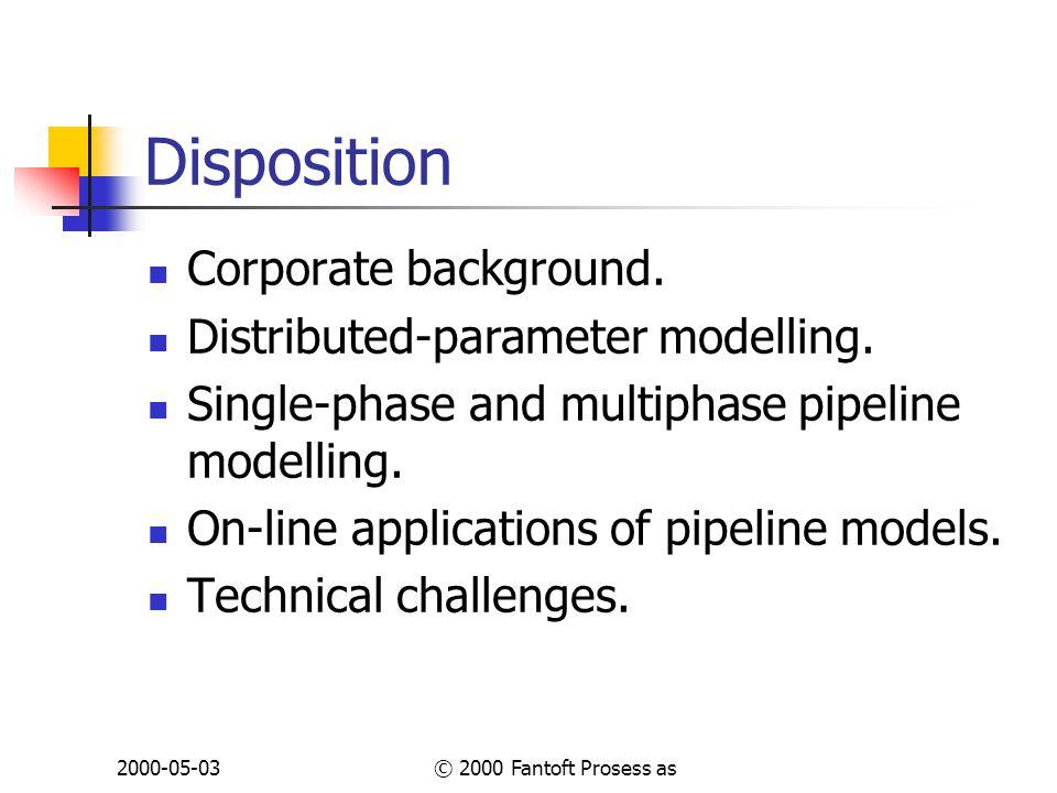 2000-05-03© 2000 Fantoft Prosess as Technical challenges (1) Computational burden.