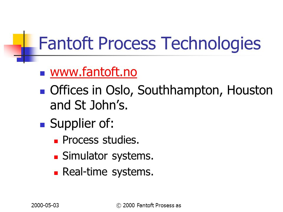 2000-05-03© 2000 Fantoft Prosess as Technical challenges (2) Statistical treatment of residuals: Differentiation of different types of error: Model error.
