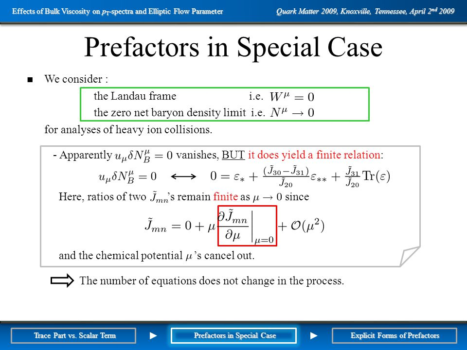 Outline Prefactors in Special Case We consider : the Landau frame i.e.
