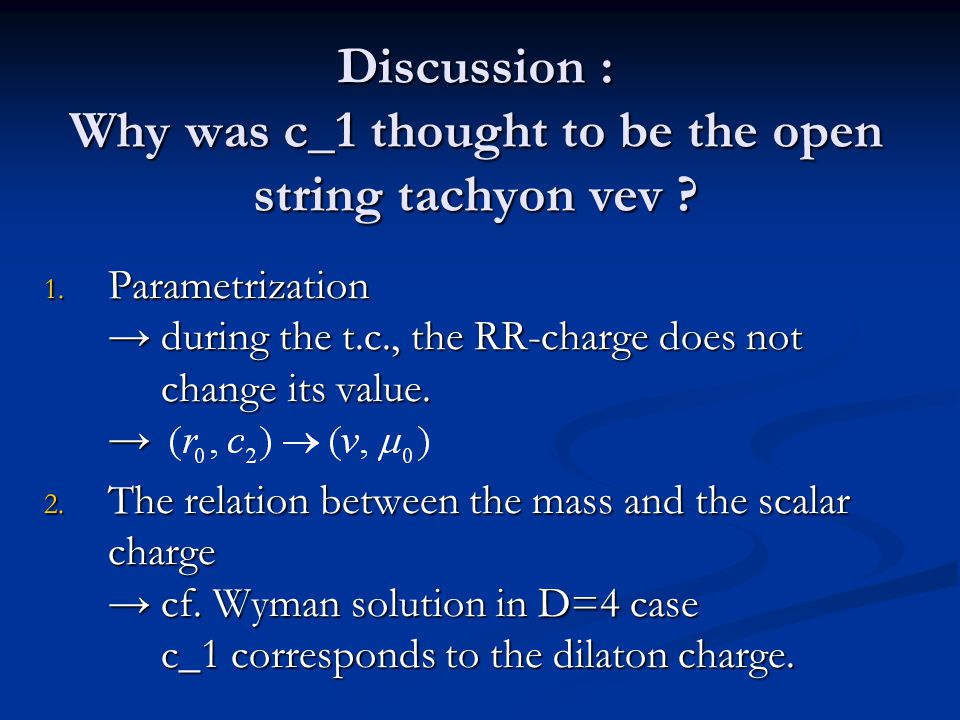 1. Parametrization → during the t.c., the RR-charge does not change its value. → 2. The relation between the mass and the scalar charge → cf. Wyman so