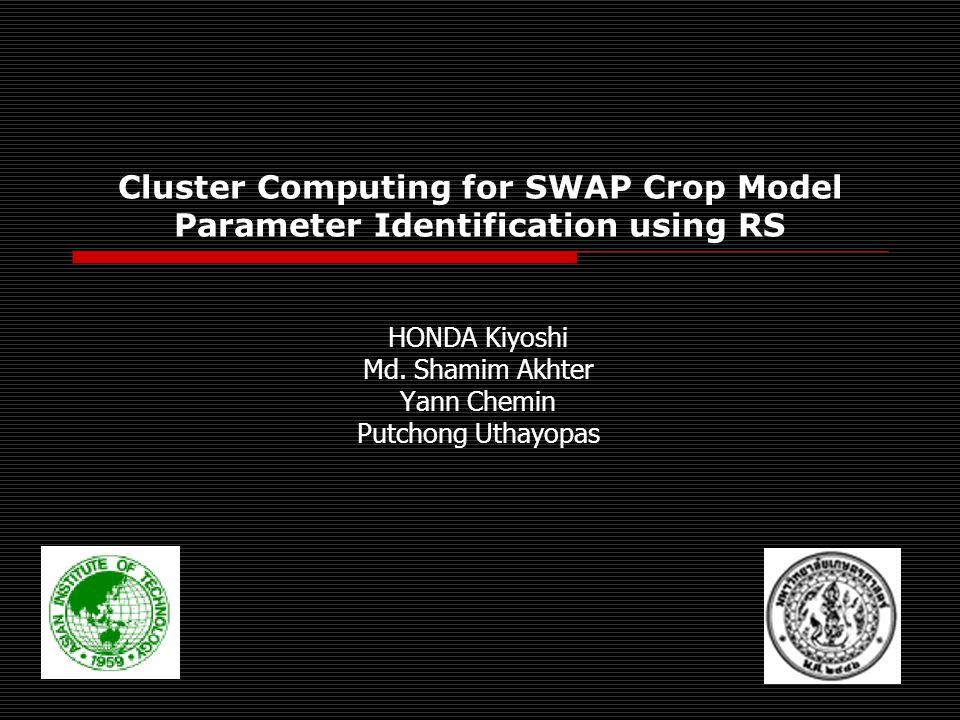 Cluster Computing for SWAP Crop Model Parameter Identification using RS HONDA Kiyoshi Md.