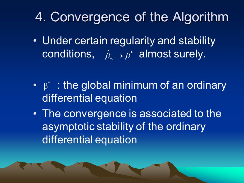 4. Convergence of the Algorithm Under certain regularity and stability conditions, almost surely.