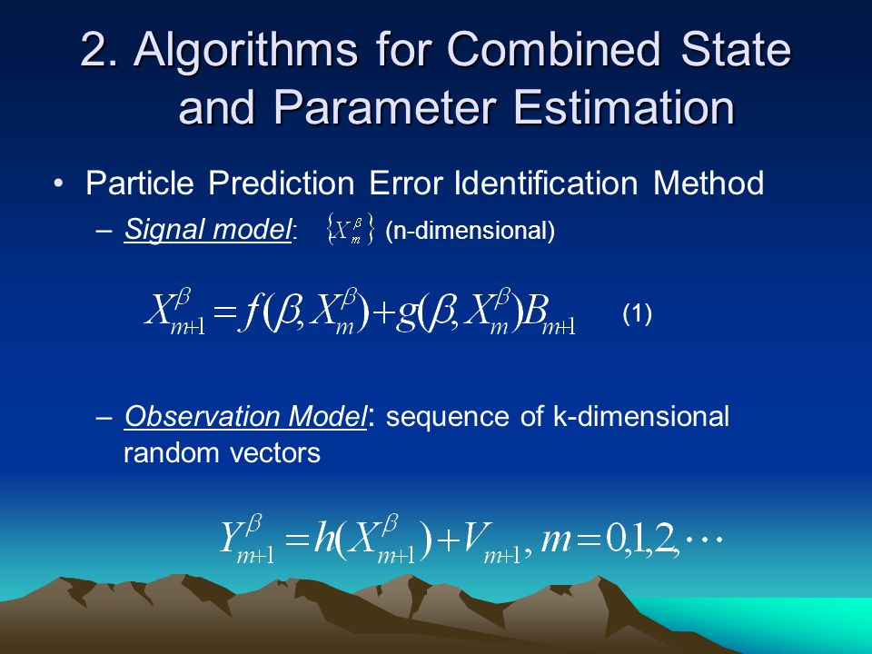 : unknown parameter vector, D is a compact subset of, :state noise, : observation noise, Gaussian random variable with mean zero and variance :actual observation data, : true value of the parameter vector Define Find best estimator of in least squares sense:
