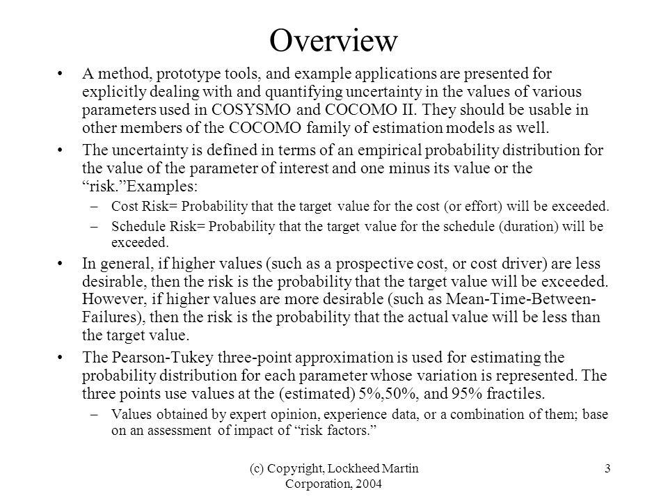 (c) Copyright, Lockheed Martin Corporation, 2004 4 COSYSMO Size Driver Prototype Excel-based prototype tool.