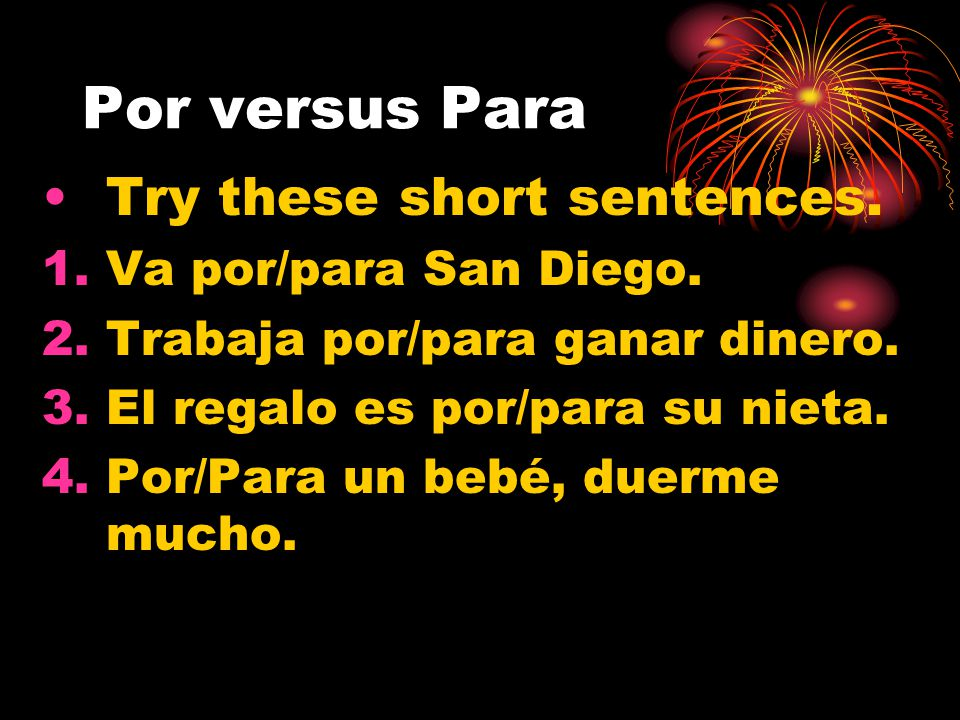 Por versus Para You were right if you said: 2.Carlos trabaja por José.