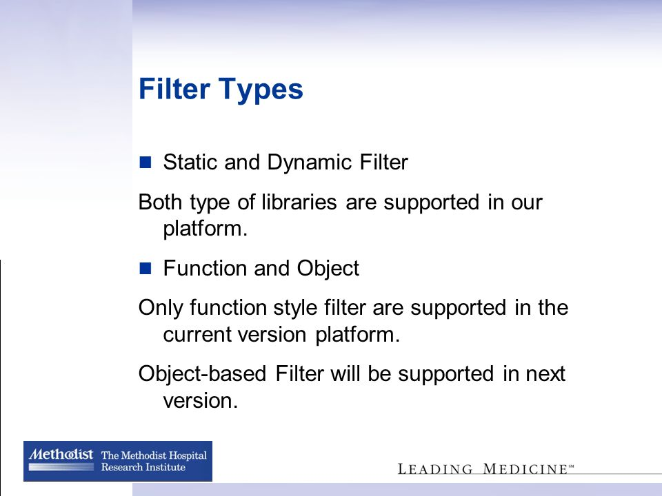 Filter Types Static and Dynamic Filter Both type of libraries are supported in our platform.