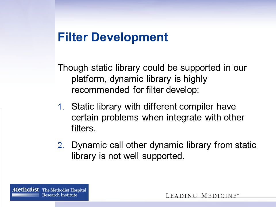 Filter Development Filter Development is similar to dynamic library development, after which we can get: *.h header files of the filter *.lib library link of the filter *.dll binary dynamic library of filter