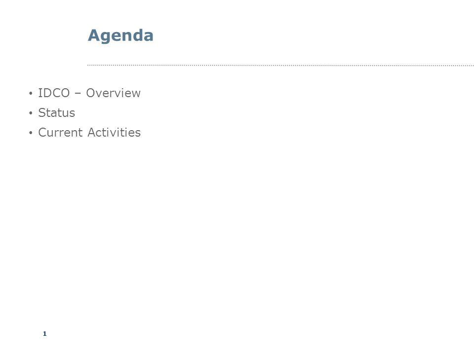 1 Agenda IDCO – Overview Status Current Activities