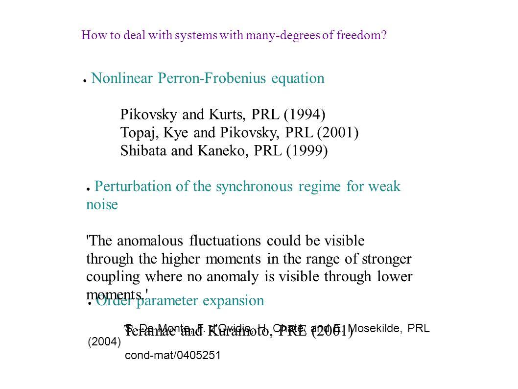 ● Order parameter expansion S. De Monte, F. d Ovidio, H.