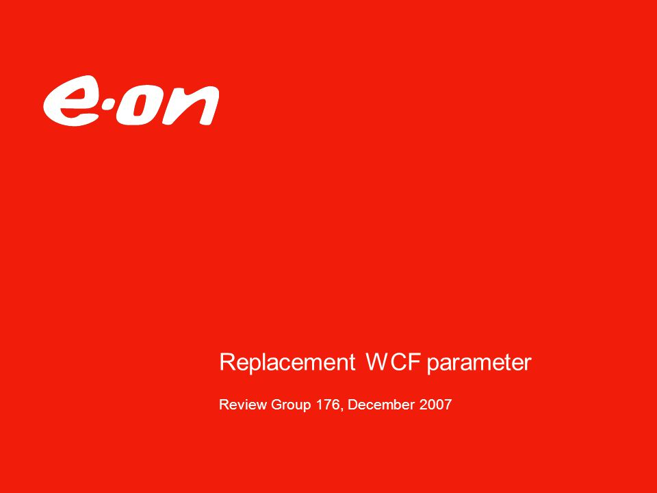 Replacement WCF parameter Review Group 176, December 2007