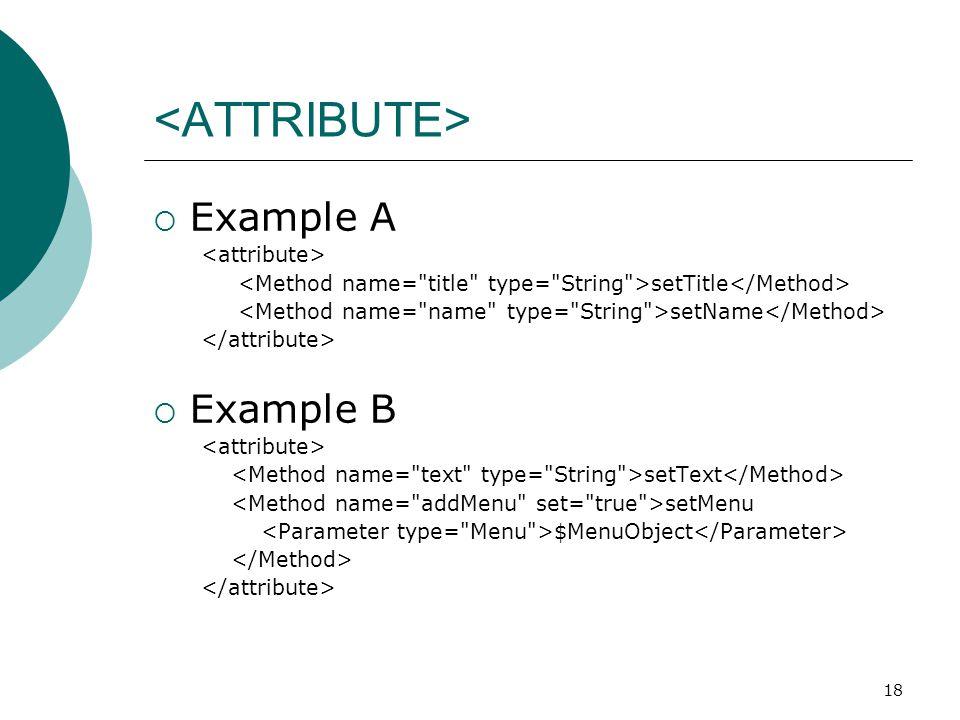 18  Example A setTitle setName  Example B setText setMenu $MenuObject