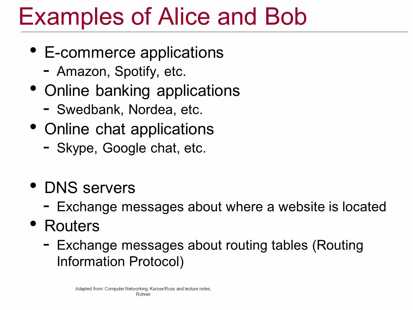 Examples of Alice and Bob E-commerce applications  Amazon, Spotify, etc.