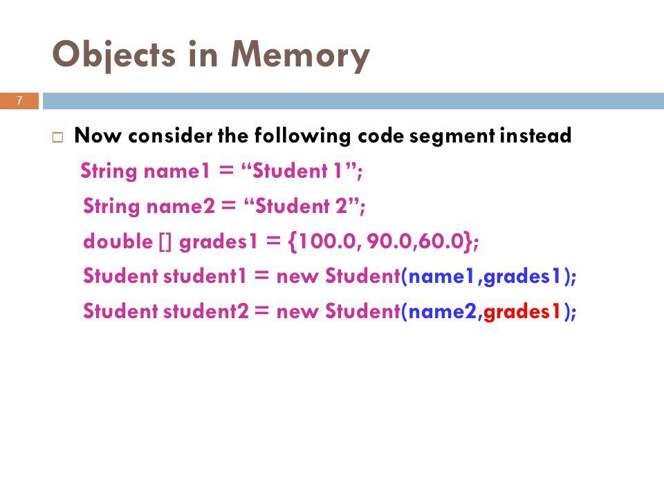 8 student1 student2 name gradeArray Student name gradeArray Student Student 2 100.0 90.0 60.0 name2 name1 grades1 Trace Student 1
