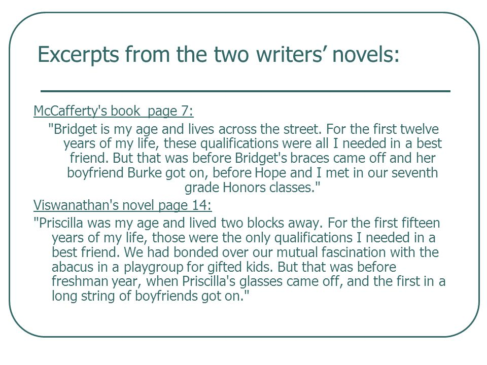 Excerpts from the two writers' novels: McCafferty s book page 7: Bridget is my age and lives across the street.