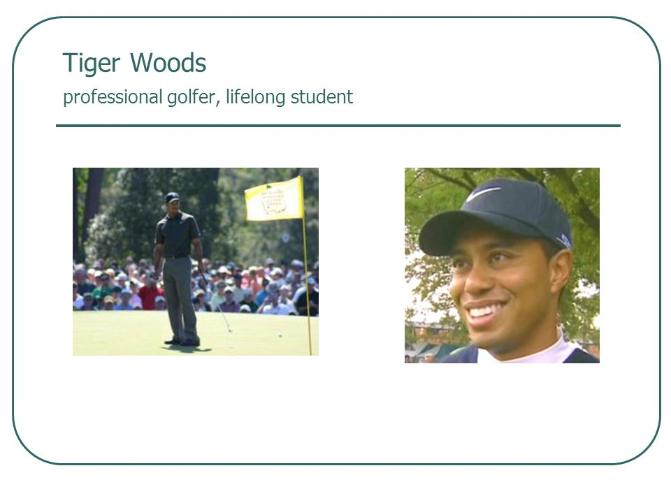Tiger Woods professional golfer, lifelong student