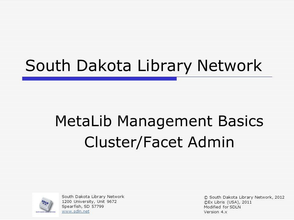 MetaLib Cluster/Facet Admin Institutional Settings 2 From the MetaLib Main menu, select Institutional Settings to display the General tab