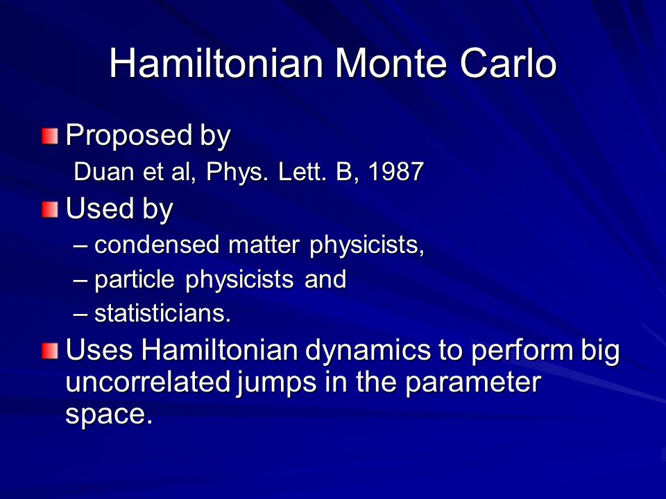 Hamiltonian Monte Carlo Proposed by Duan et al, Phys.