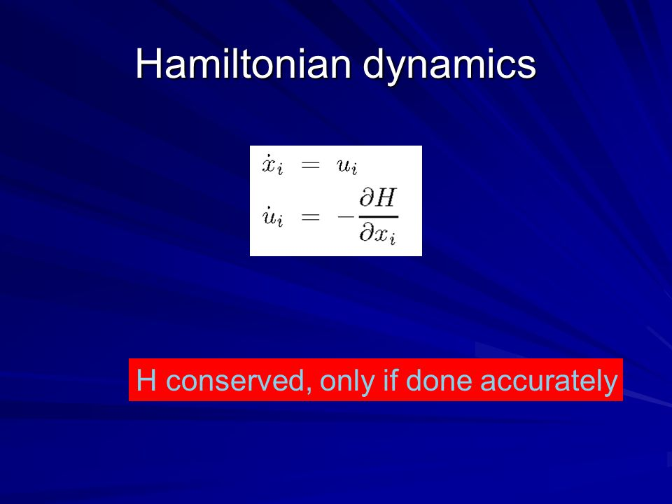 H conserved, only if done accurately