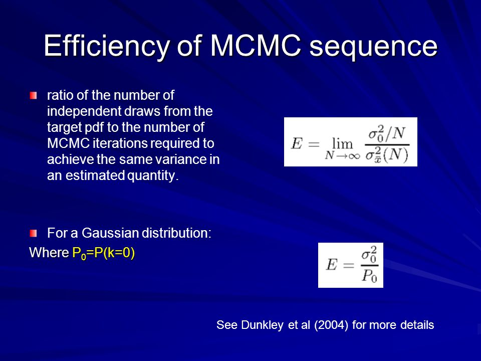 Efficiency of MCMC sequence ratio of the number of independent draws from the target pdf to the number of MCMC iterations required to achieve the same