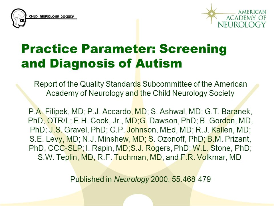 Practice Parameter: Screening and Diagnosis of Autism Report of the Quality Standards Subcommittee of the American Academy of Neurology and the Child Neurology Society P.A.