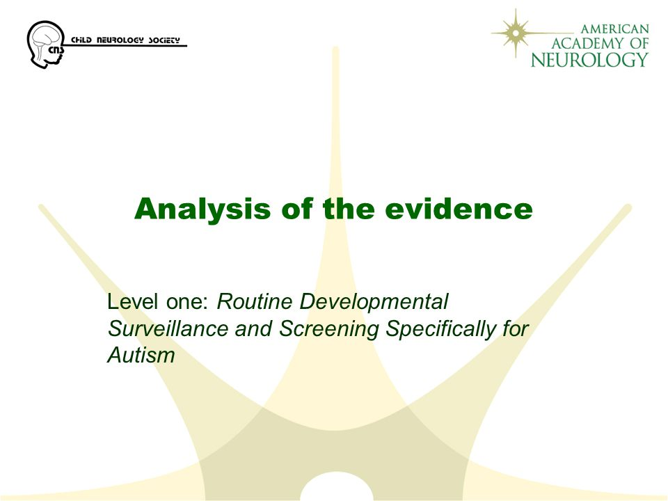 Analysis of the evidence Level one: Routine Developmental Surveillance and Screening Specifically for Autism