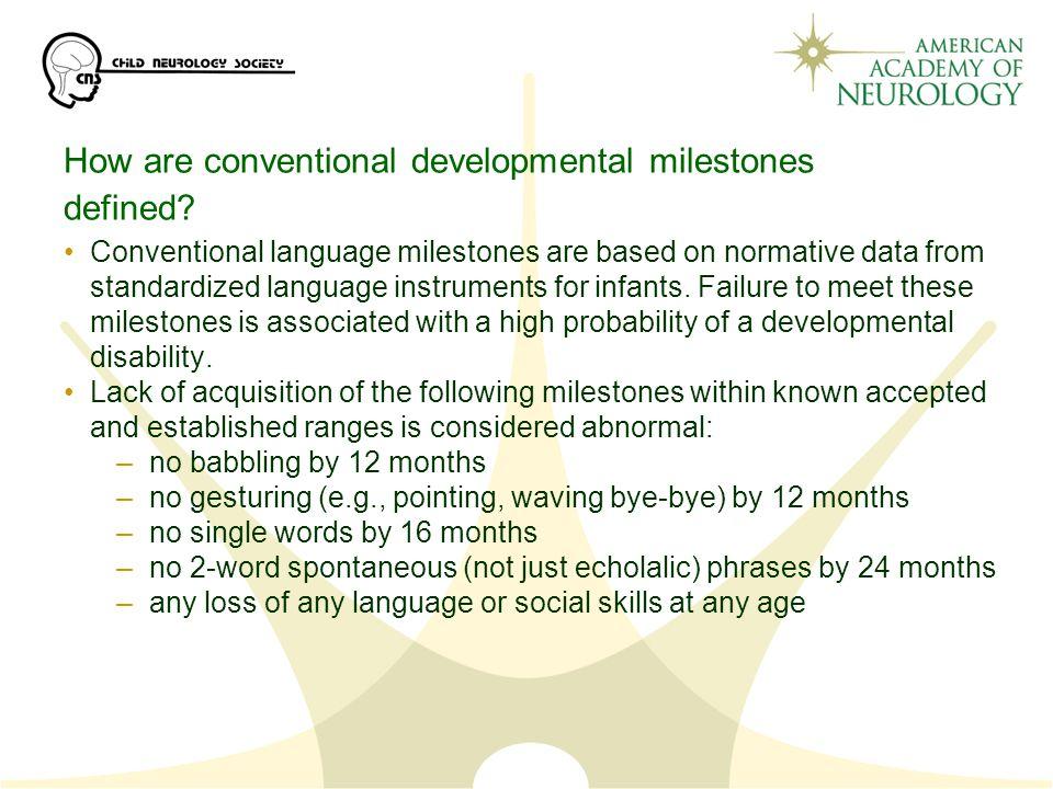 How are conventional developmental milestones defined.