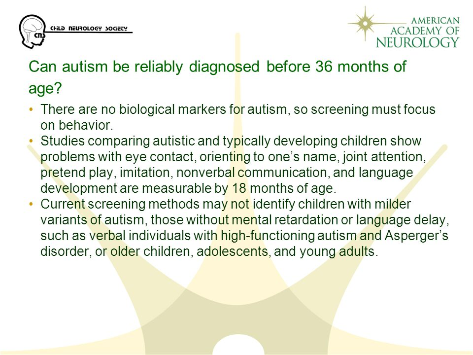 Can autism be reliably diagnosed before 36 months of age.