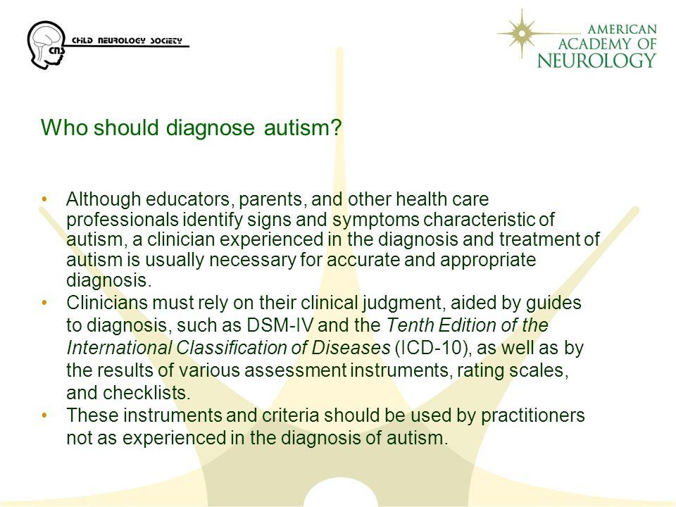 Who should diagnose autism.
