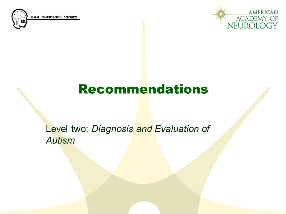 Recommendations Level two: Diagnosis and Evaluation of Autism