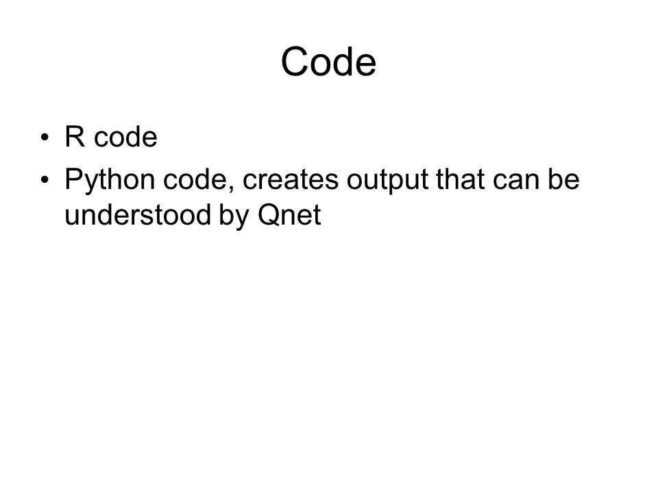 Code R code Python code, creates output that can be understood by Qnet