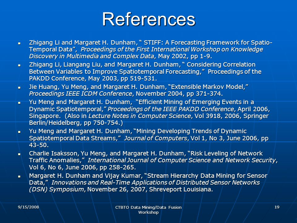 """References Zhigang Li and Margaret H. Dunham, """" STIFF: A Forecasting Framework for Spatio- Temporal Data"""", Proceedings of the First International Work"""