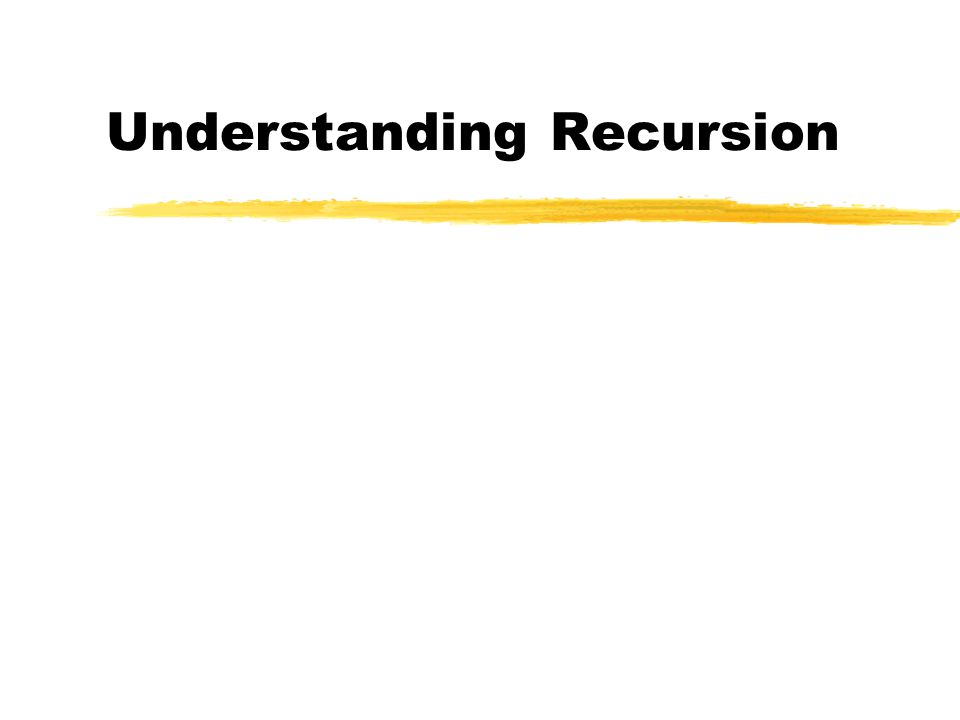 Understanding Recursion