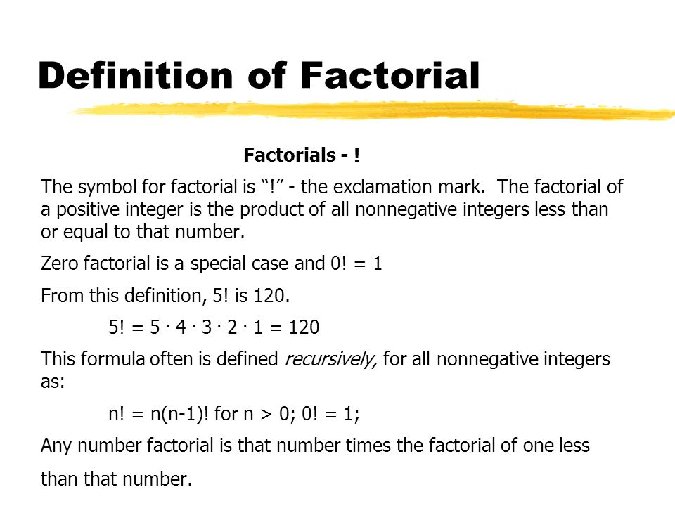 Definition of Factorial Factorials - . The symbol for factorial is ! - the exclamation mark.