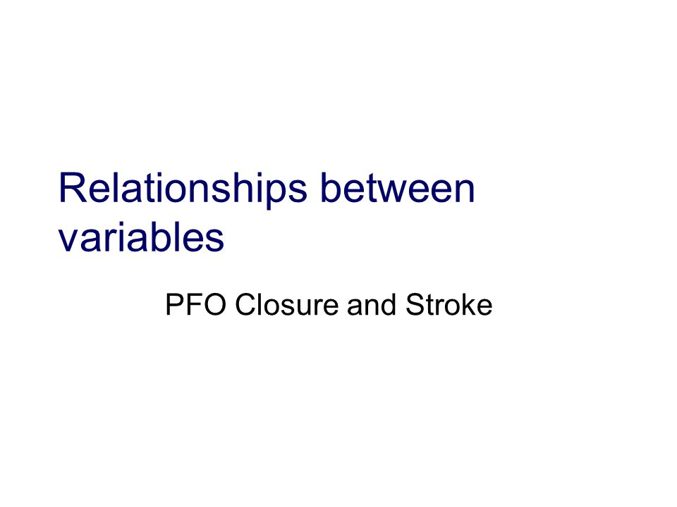 Relationships between variables PFO Closure and Stroke