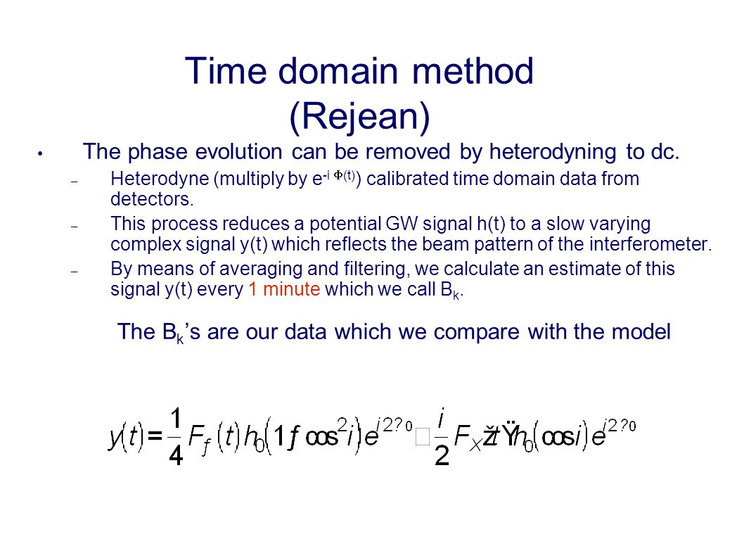 Time domain method (Rejean) The phase evolution can be removed by heterodyning to dc.