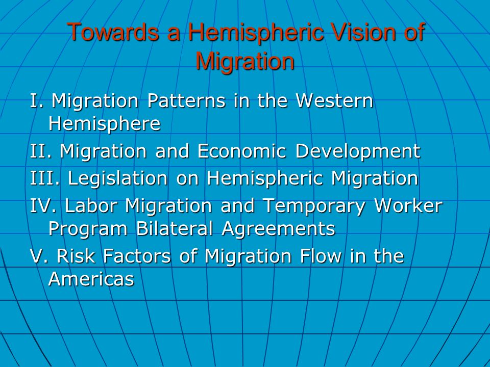 Towards a Hemispheric Vision of Migration I. Migration Patterns in the Western Hemisphere II.