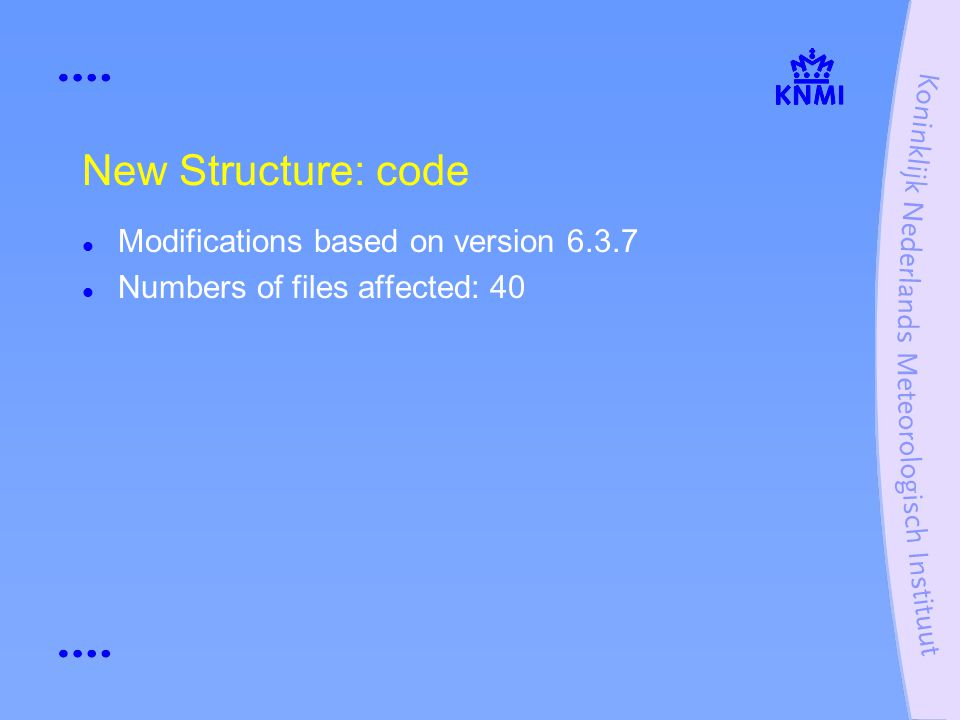 New Structure: code Modifications based on version 6.3.7 Numbers of files affected: 40