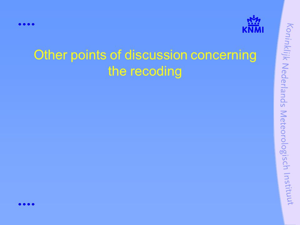 Other points of discussion concerning the recoding