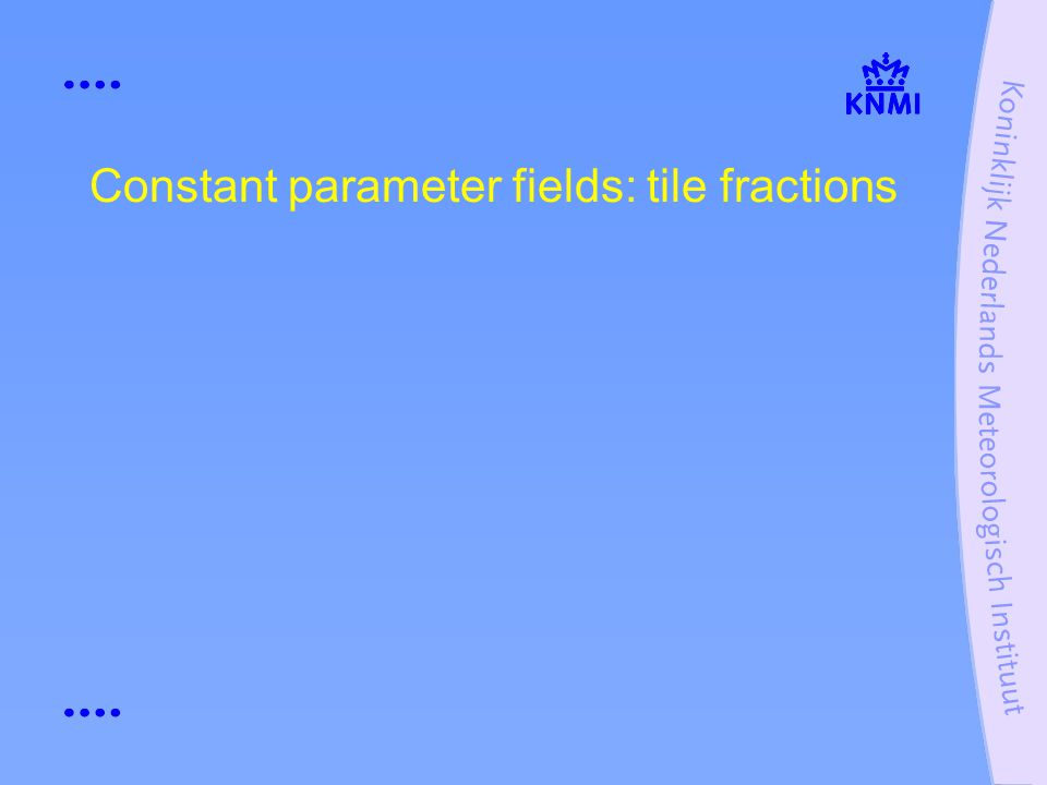 Constant parameter fields: tile fractions