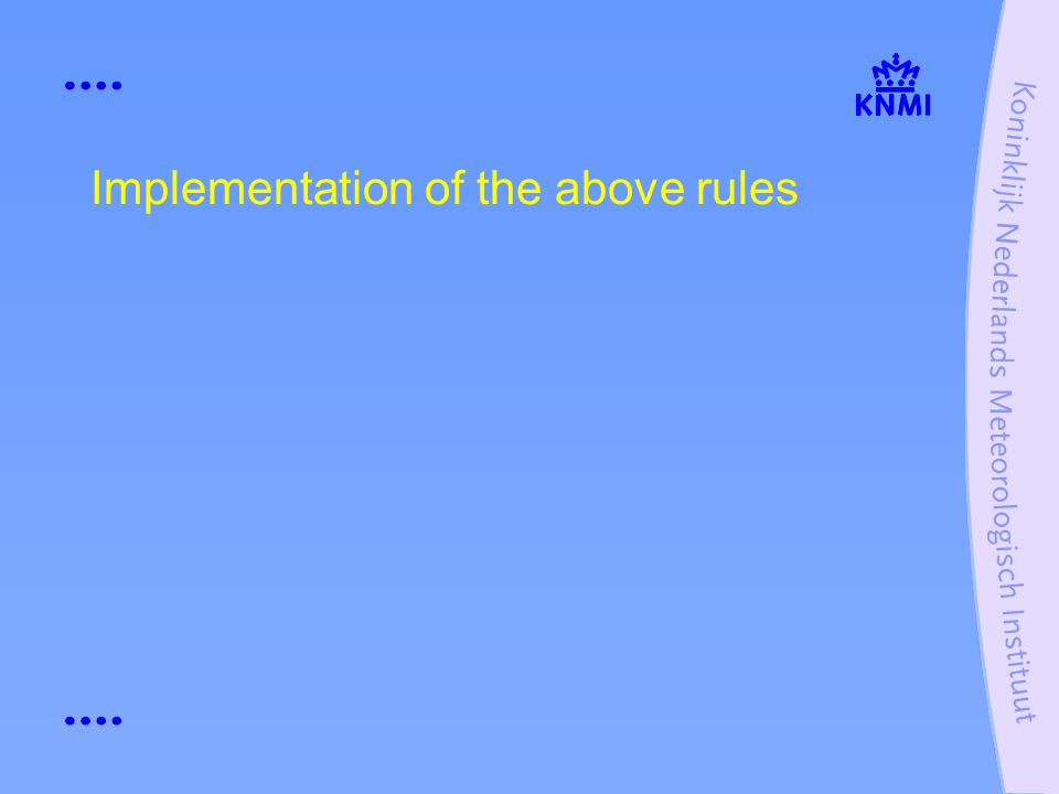 Implementation of the above rules