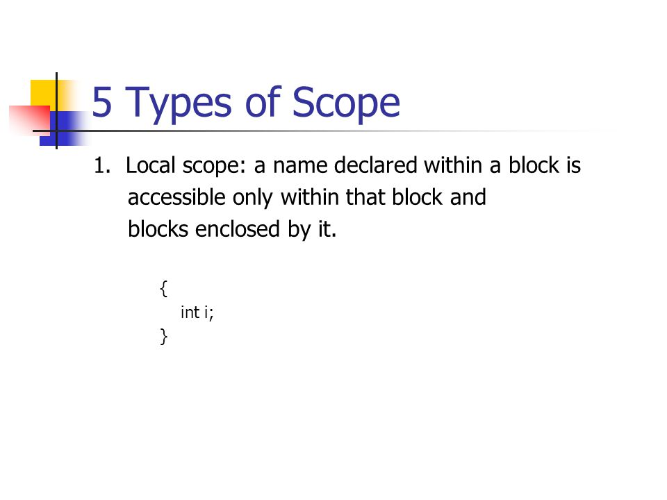 2.Function scope: Labels are the only names that have function scope.