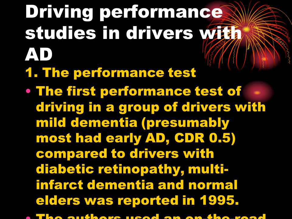 Driving performance studies in drivers with AD 1.