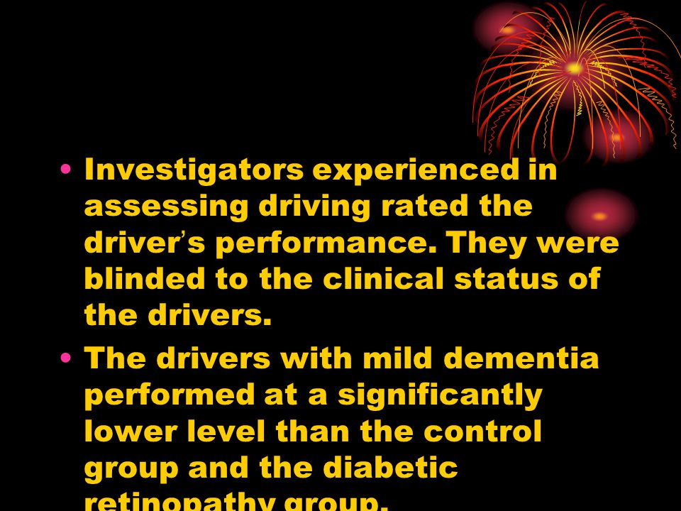Investigators experienced in assessing driving rated the driver ' s performance.