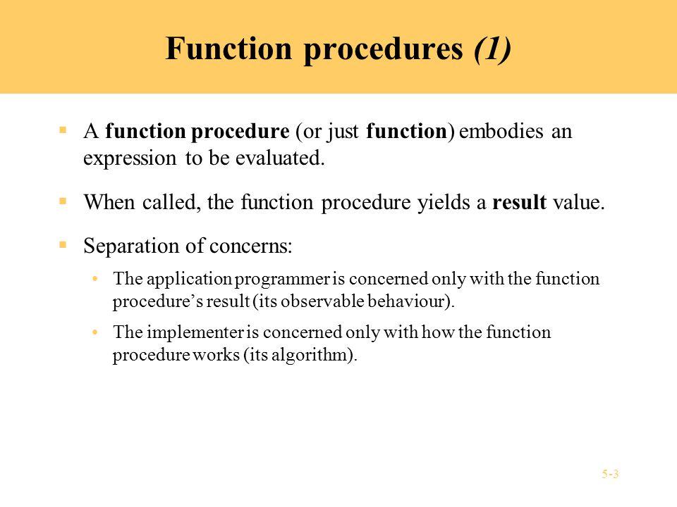 5-24 Example: Ada copy parameters (2)  Procedure: procedure normalize ( u: in out Vector) is s: Float := 0.0; begin for i in 1..