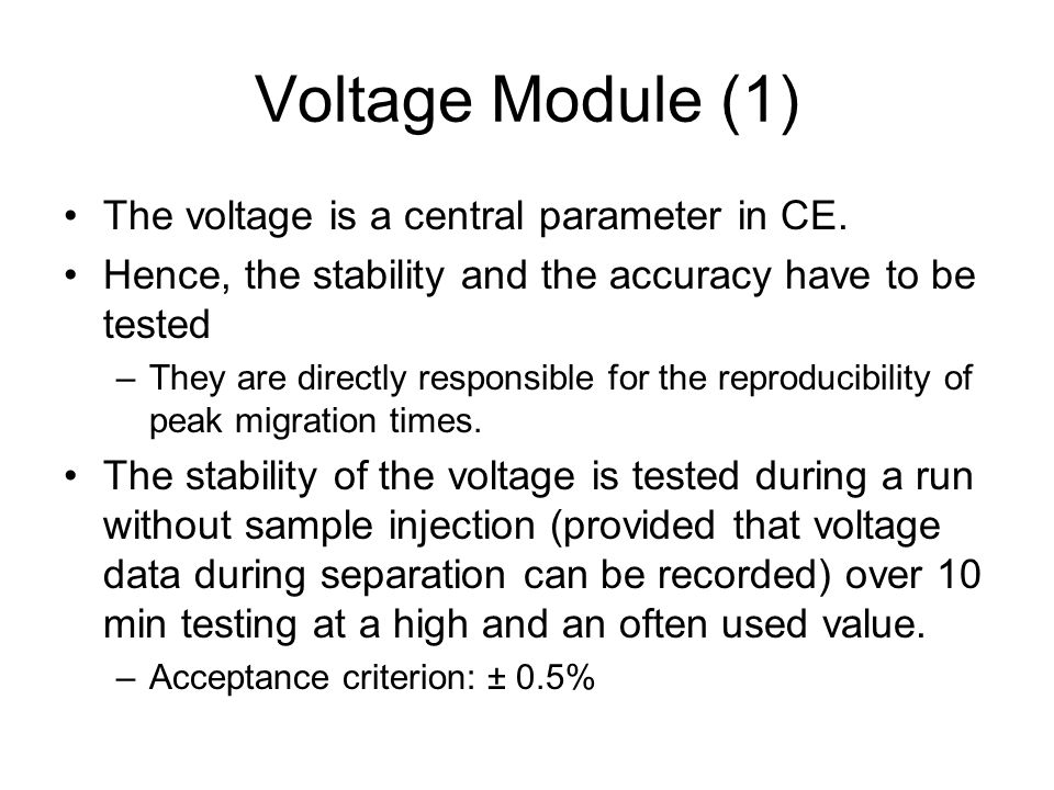 Voltage Module (1) The voltage is a central parameter in CE.