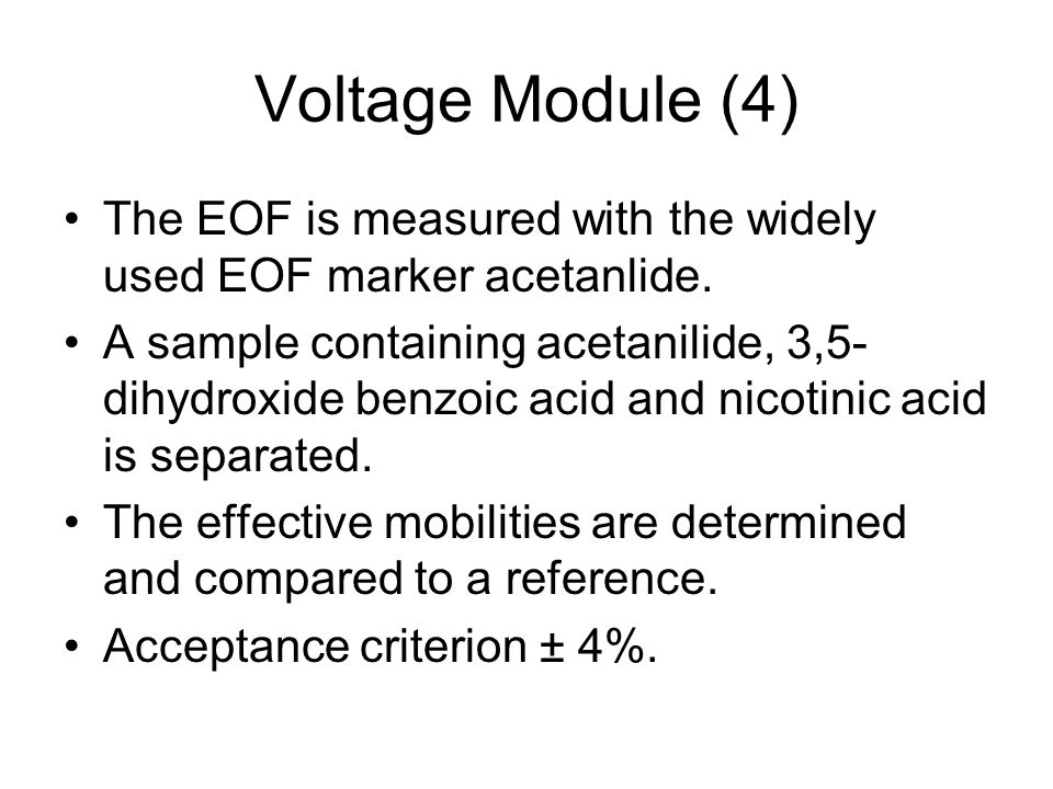 Voltage Module (4) The EOF is measured with the widely used EOF marker acetanlide.
