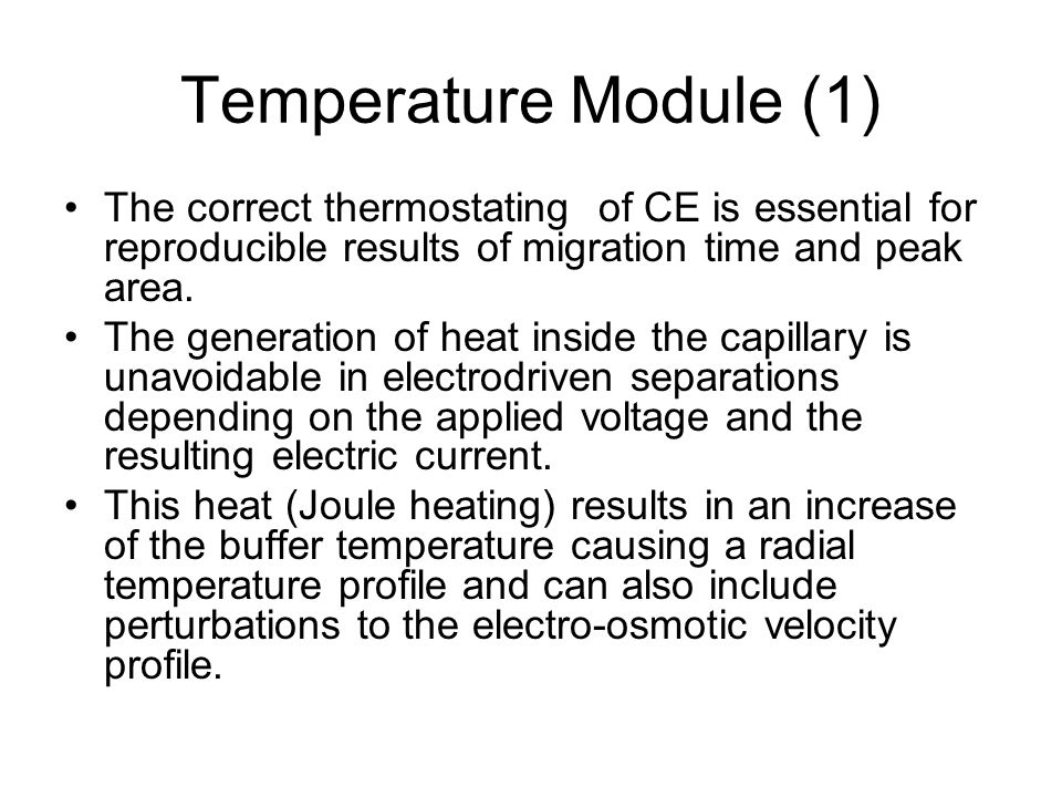 Temperature Module (1) The correct thermostating of CE is essential for reproducible results of migration time and peak area.