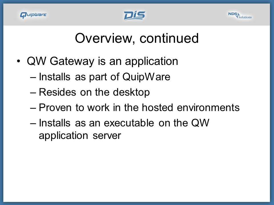 Requirements 1.QuipWare 2.JRE included with install (JRE 5.0 Update 11 or newer)