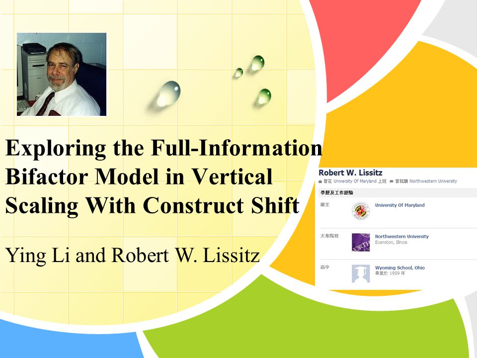 Exploring the Full-Information Bifactor Model in Vertical Scaling With Construct Shift Ying Li and Robert W. Lissitz